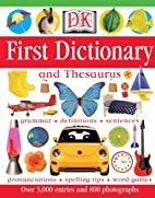 DK First Dictionary and Thesaurus by Sheila…