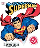 Beatty, Scott: Superman: The Ultimate Guide to the Man of Steel