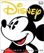 Disney: The Ultimate Visual Guide…