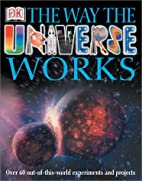 DK The Way the Universe Works by Jayne…