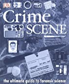 Crime Scene: The Ultimate Guide to Forensic…
