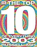 Ash, Russell: Top 10 of Everything 2003