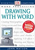 Watson, John H.: Essential Computers: Drawing with Word (Essential Computers Series)