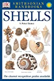 Dance, S. Peter: Smithsonian Handbooks Shells: The Photographic Recognition Guide to Seashells of the World