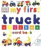 My First Truck Sticker Board Book (My First…