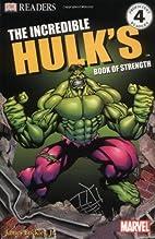 The Incredible Hulk's Book of Strength (DK…