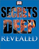 Dixon, Dougal: Secrets of the Deep (DK Revealed)