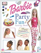 Barbie Party Fun Activity Book by DK…