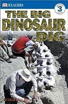 The Big Dinosaur Dig (DK Readers: Level 3)…