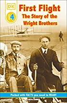 DK Readers: First Flight The Story of the&hellip;