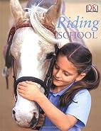 Riding School (Pony Club) by DK Publishing