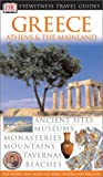 Dubin, Marc S.: DK Eyewitness Travel Guides Greece: Athens & the Mainland
