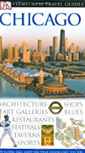 Eyewitness Travel Guide: Chicago by Lorraine…