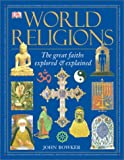 Bowker, John: World Religions: Reformatted Edition