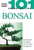 101 Essential Tips: Bonsai by Harry…