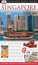 Singapore (Eyewitness Travel Guide) by Jane…