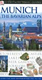 Michalska, Katarzyna: Eyewitness Travel Guide Munich & the Bavarian Alps