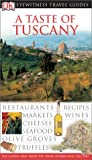 [???]: DK Eyewitness Travel Guides a Taste of Tuscany