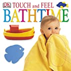 Bathtime (DK Touch and Feel) by DK…