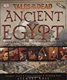 Stewart Ross: Tales of the Dead: Ancient Egypt