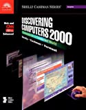 Shelly, Gary B.: Discovering Computers 2000: Concepts for a Connected World, Web and CNN Enhanced