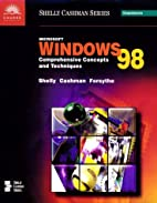Microsoft Windows 98: Complete Concepts and…