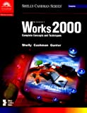 Gary B. Shelly: Microsoft Works 2000: Complete Concepts and Techniques