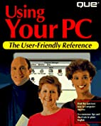 Using your PC by Clayton Walnum