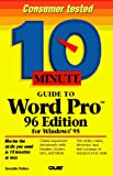 Fulton, Jennifer: 10 Minute Guide to Word Pro 96: Edition for Windows 95 (Sams Teach Yourself in 10 Minutes)