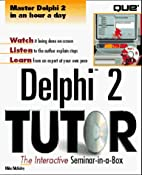 Delphi 2 Tutor: The Interactive…