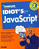 Weiss, Aaron: The Complete Idiot's Guide to Javascript