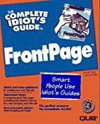 The Complete Idiot's Guide to Frontpage by…
