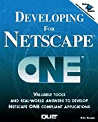 Developing for Netscape One by Michael…