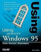 Using Microsoft Windows 95 (Using ... (Que))…