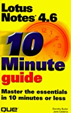 10 Minute Guide: Lotus Notes 4.6: Master the…