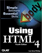 Using HTML 4 by Lee Anne Phillips