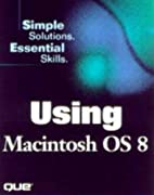 Using Mac OS 8.5 by Tim Webster