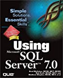 Gallagher, Simon: Using Microsoft SQL Server 7.0