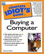 The Complete Idiot's Guide to Buying a…