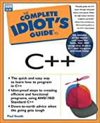 The Complete Idiot's Guide to C++ by Paul…