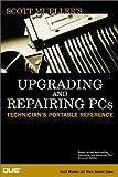 Mueller, Scott: Upgrading and Repairing PCs: Technician's Portable Reference (Scott Mueller library)
