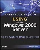 Special Edition Using Microsoft Windows 2000…