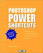 Photoshop Power Shortcuts by Michael Ninness