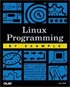 Linux Programming by Example (By Example) by…
