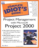 Black, Ron: The Complete Idiot's Guide to Project Management With Microsoft Project 2000