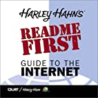 Harley Hahn's Read Me First Guide to the…
