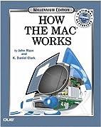 How Macs Work, Millennium Edition (How It…