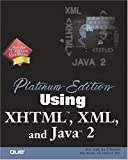 O'Donnell, Jim: Platinum Edition Using Xhtml, Xml and Java 2