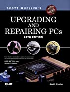 Scott Mueller's Upgrading and Repairing PCs,…