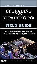 Scott Mueller's Upgrading and Repairing PCs:…